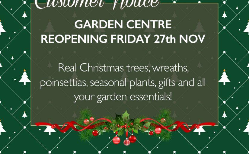 Garden Centre Reopening Friday 27th Nov